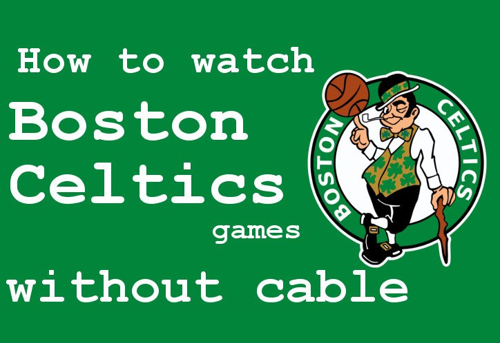 how to watch boston celtics live stream 2018 guide. Black Bedroom Furniture Sets. Home Design Ideas