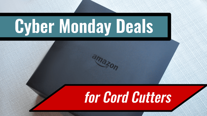 Cyber Monday 2019: Best Deals for Cord Cutters