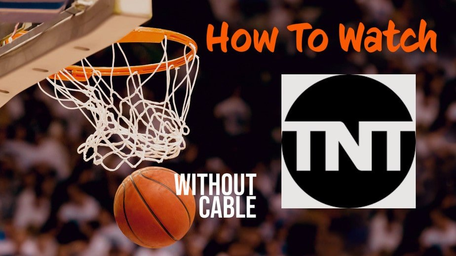 How to Stream TNT Live Without Cable: (2021 UPDATED GUIDE)
